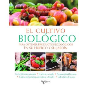 El cultivo biologico para obtener productos ecológicos